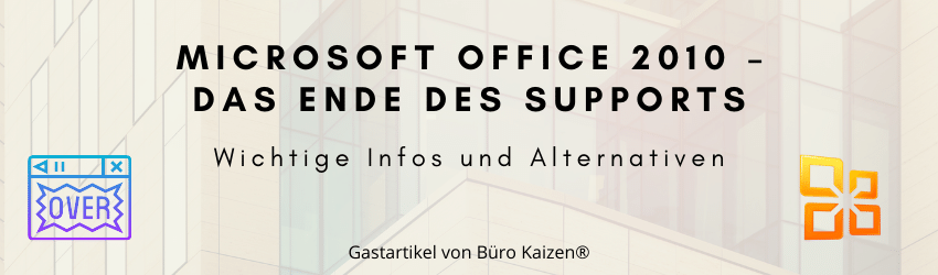 Microsoft Office 2010 – Das Ende des Supports