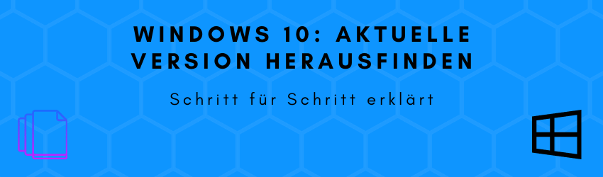 Windows 10: Aktuelle Version herausfinden